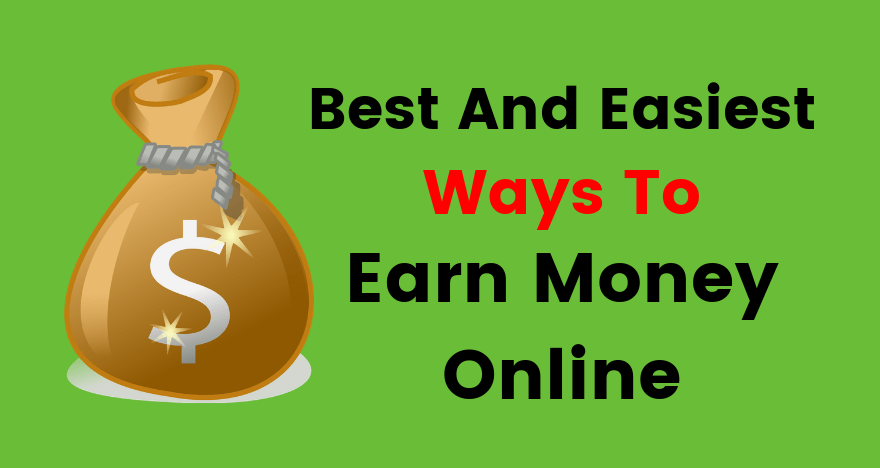 Best And Easiest Ways To Earn Money Online, make money online, make money online in india, earn money in india