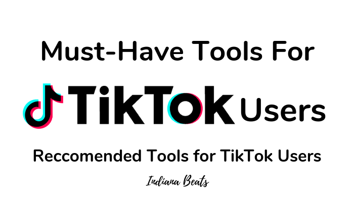Tools For Tik Tok Users - RECCOMENDED Tools for TikTok Users