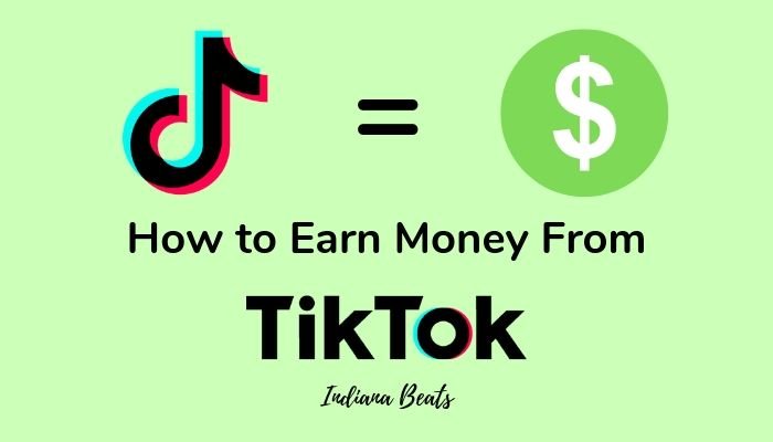 How to Earn Money From TikTok
