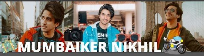 mumbaiker nikhil, Nikhil Sharma, Nikhil sharma vlogs, Mumbiker Nikhil vlogs, best travel vlogger in India